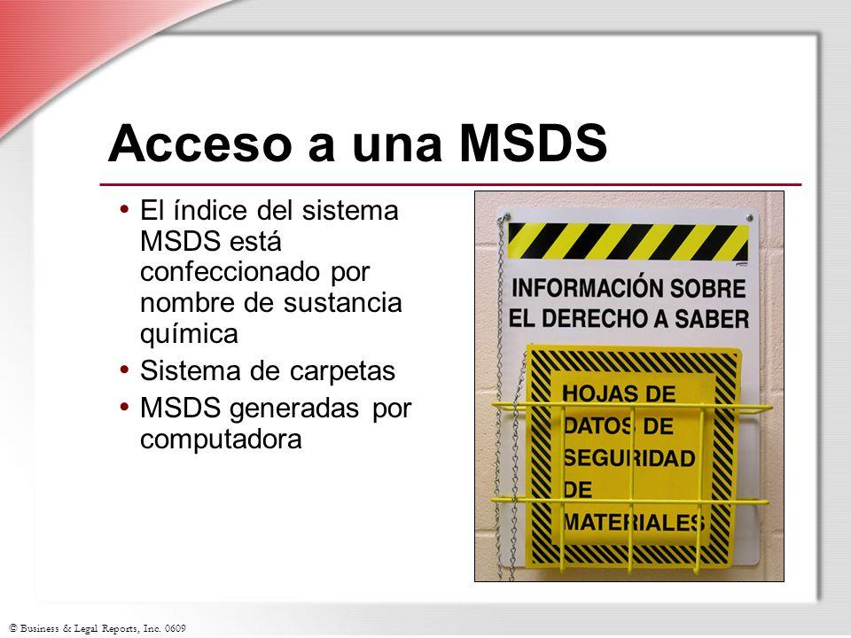 © Business & Legal Reports, Inc. 0609 Acceso a una MSDS El índice del sistema MSDS está confeccionado por nombre de sustancia química Sistema de carpe