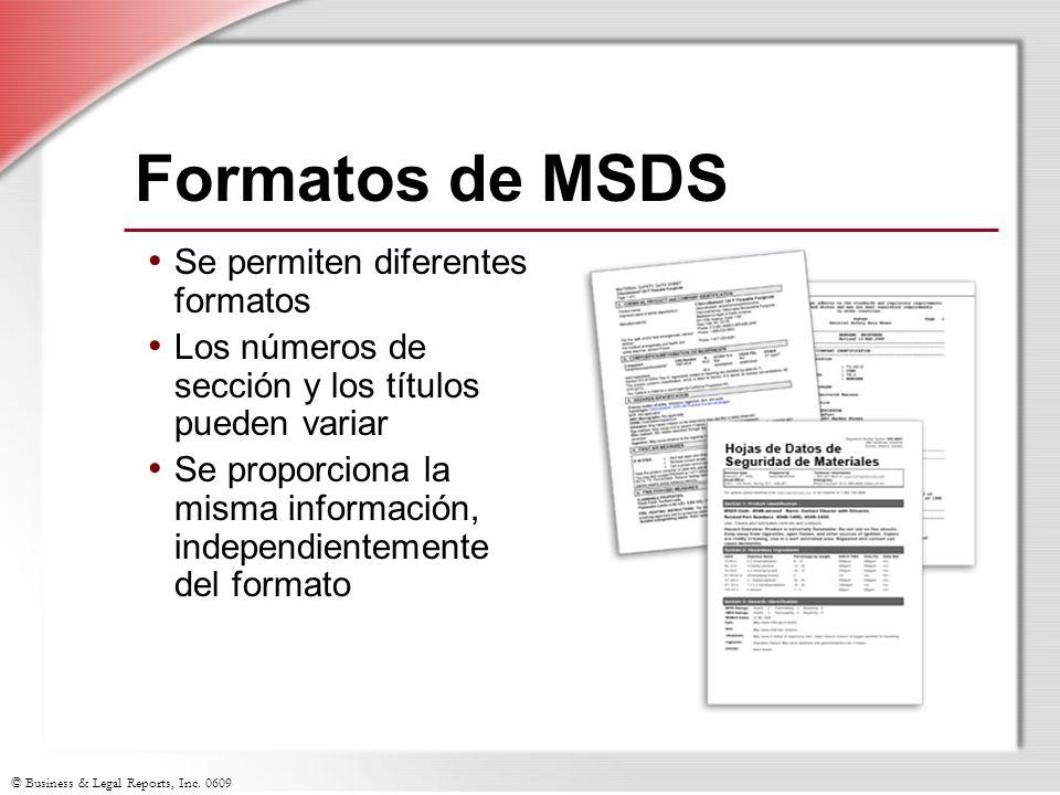 © Business & Legal Reports, Inc. 0609 Formatos de MSDS Se permiten diferentes formatos Los números de sección y los títulos pueden variar Se proporcio