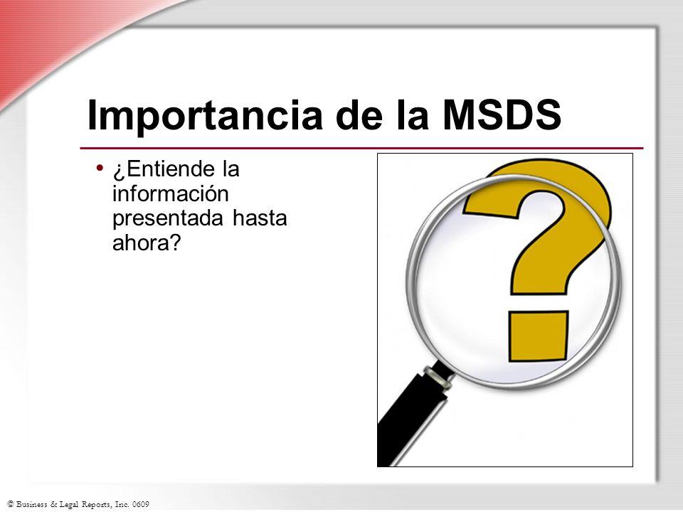 © Business & Legal Reports, Inc. 0609 Importancia de la MSDS ¿Entiende la información presentada hasta ahora?