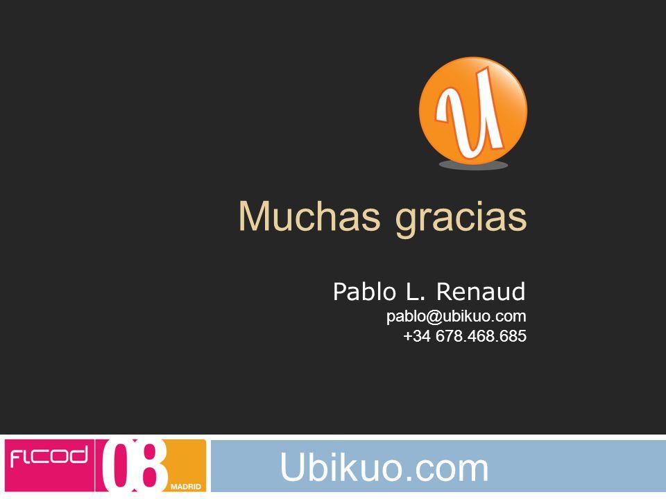 FICOD 2008 Ubikuo.com Muchas gracias Pablo L. Renaud pablo@ubikuo.com +34 678.468.685