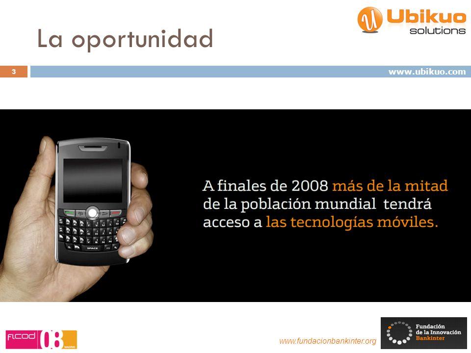 La oportunidad 3 www.fundacionbankinter.org www.ubikuo.com