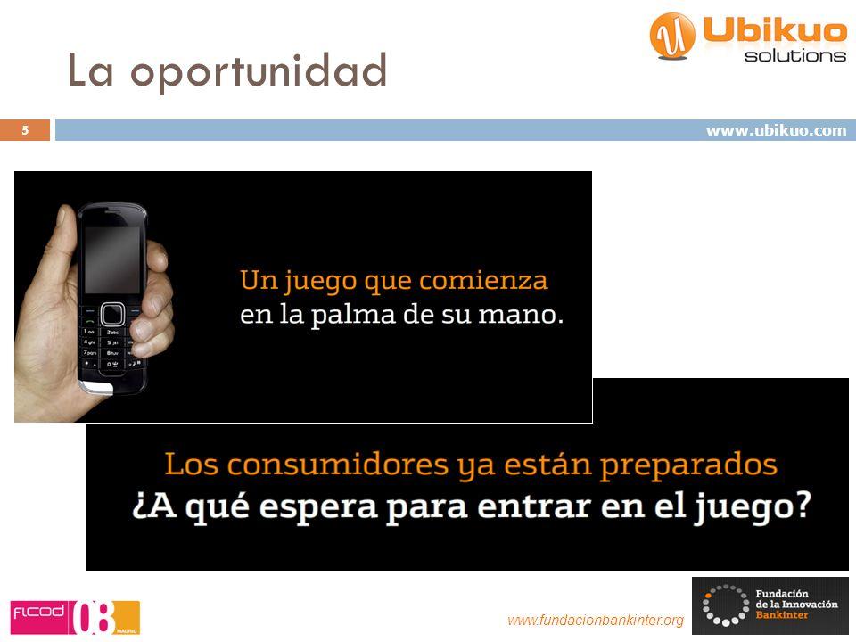 La oportunidad 5 www.fundacionbankinter.org www.ubikuo.com