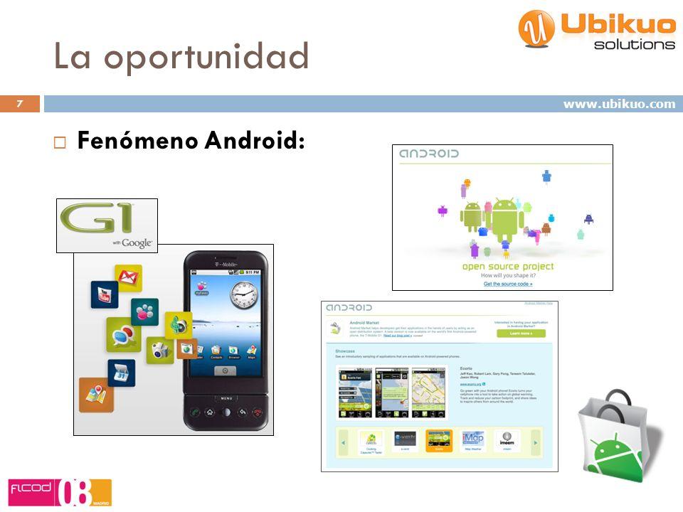 La oportunidad 7 Fenómeno Android: www.ubikuo.com