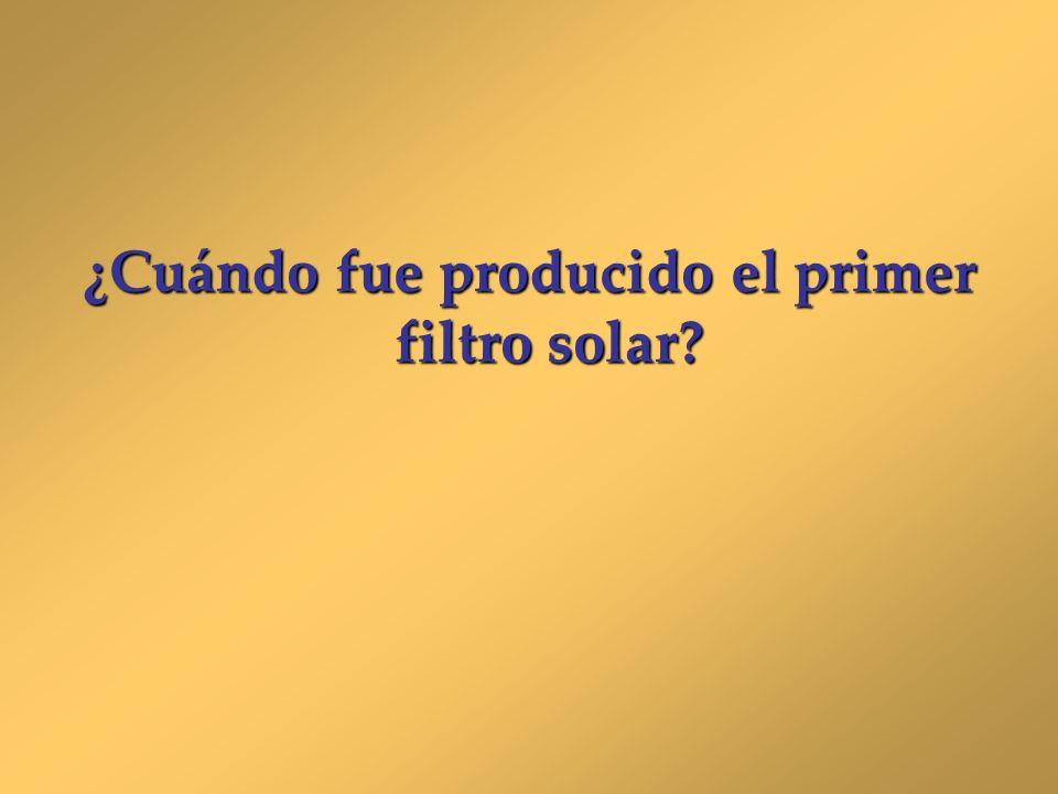 ¿Cuándo fue producido el primer filtro solar?
