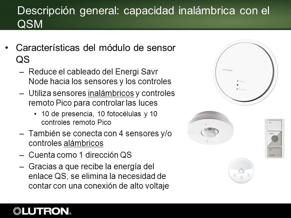 Características del módulo de sensor QS –Reduce el cableado del Energi Savr Node hacia los sensores y los controles –Utiliza sensores inalámbricos y c