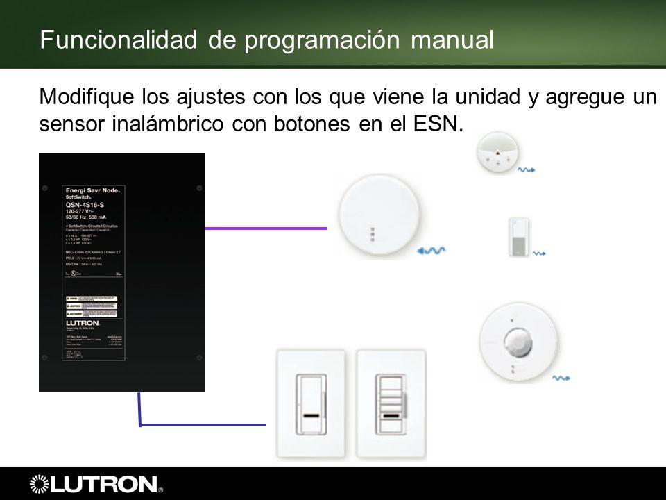 Funcionalidad de programación manual Modifique los ajustes con los que viene la unidad y agregue un sensor inalámbrico con botones en el ESN.