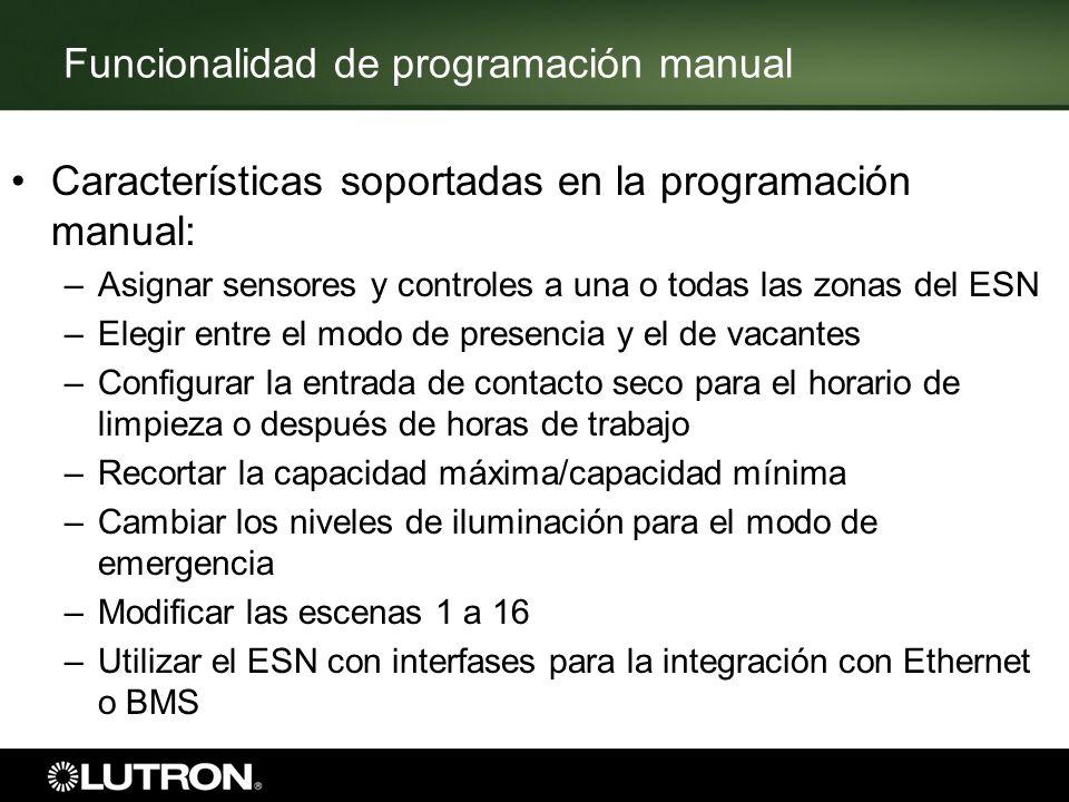Funcionalidad de programación manual Características soportadas en la programación manual: –Asignar sensores y controles a una o todas las zonas del E