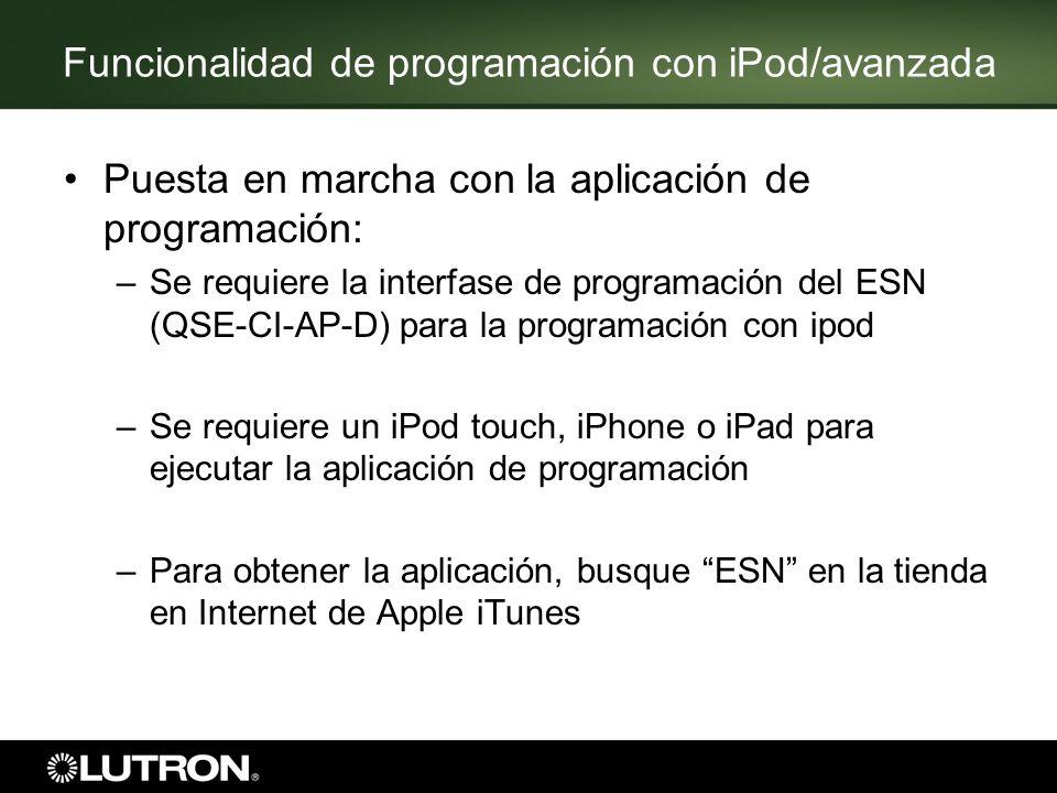 Puesta en marcha con la aplicación de programación: –Se requiere la interfase de programación del ESN (QSE-CI-AP-D) para la programación con ipod –Se