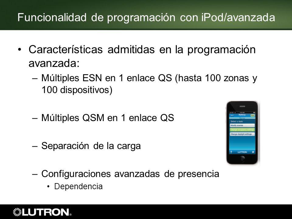Funcionalidad de programación con iPod/avanzada Características admitidas en la programación avanzada: –Múltiples ESN en 1 enlace QS (hasta 100 zonas
