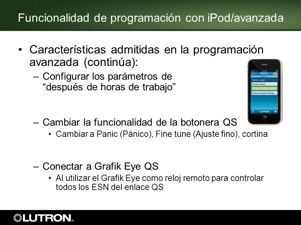 Funcionalidad de programación con iPod/avanzada Características admitidas en la programación avanzada (continúa): –Configurar los parámetros de despué