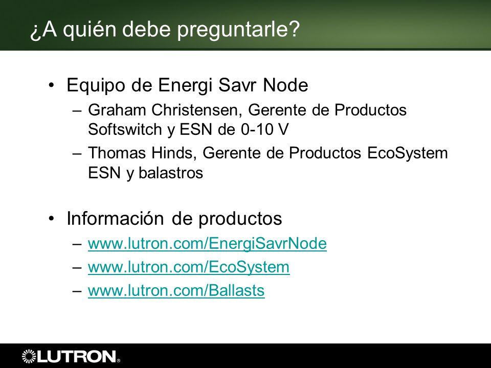 ¿A quién debe preguntarle? Equipo de Energi Savr Node –Graham Christensen, Gerente de Productos Softswitch y ESN de 0-10 V –Thomas Hinds, Gerente de P