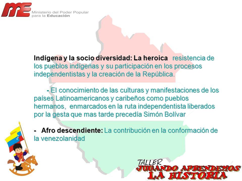 Indígena y la socio diversidad: La heroica resistencia de los pueblos indígenas y su participación en los procesos independentistas y la creación de l