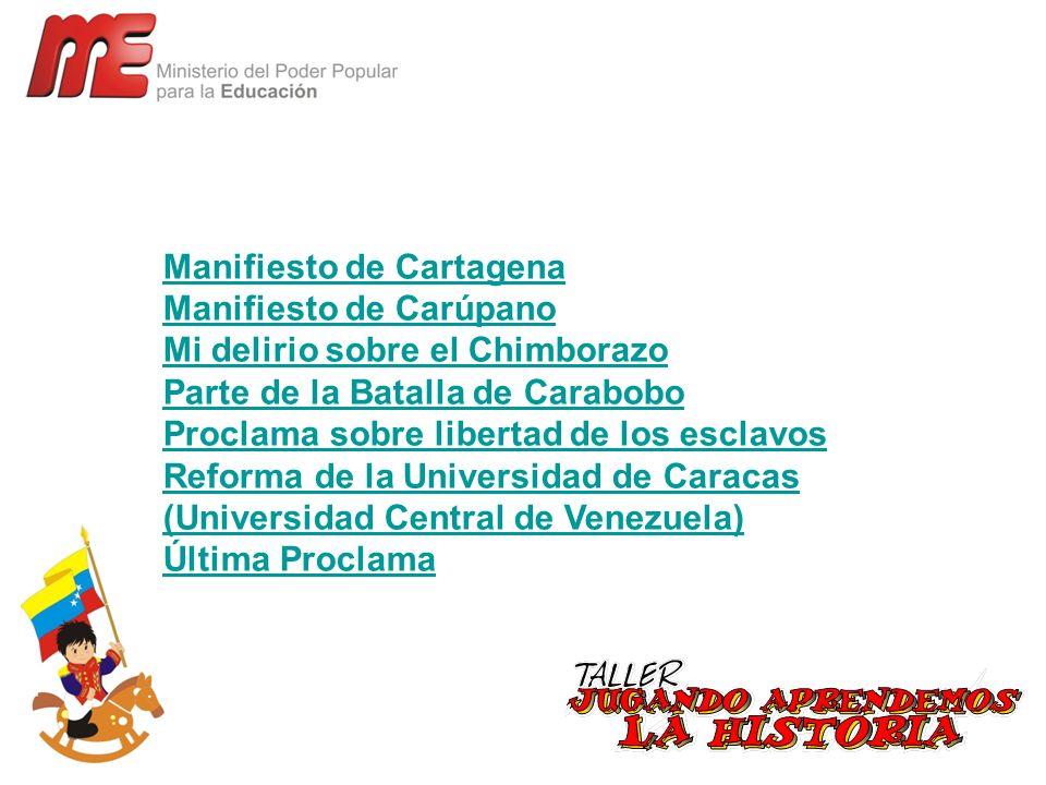 Manifiesto de Cartagena Manifiesto de Carúpano Mi delirio sobre el Chimborazo Parte de la Batalla de Carabobo Proclama sobre libertad de los esclavos