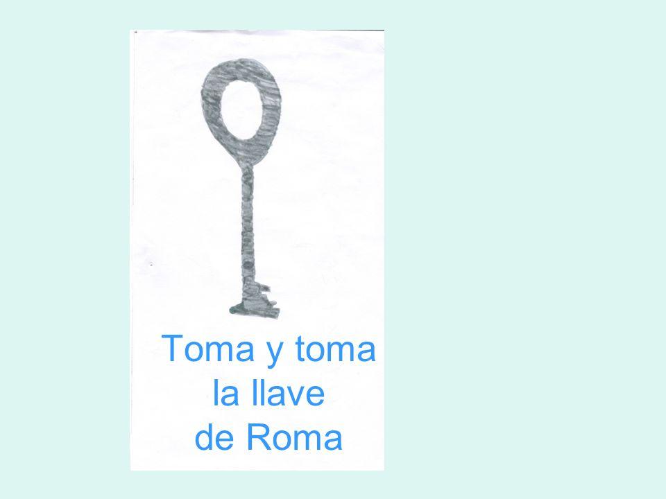 Toma y toma la llave de Roma
