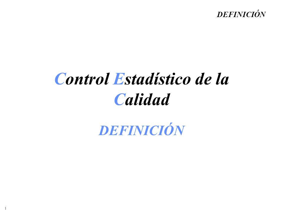 1 Control Estadístico de la Calidad DEFINICIÓN