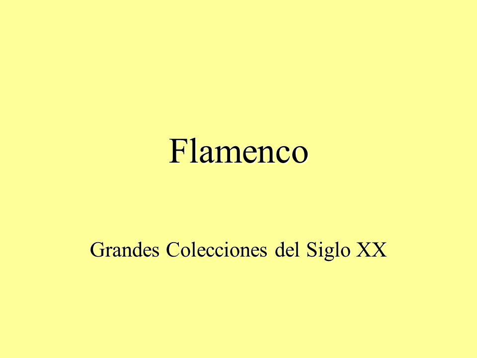 Flamenco Grandes Colecciones del Siglo XX
