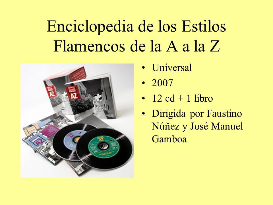 Enciclopedia de los Estilos Flamencos de la A a la Z Universal 2007 12 cd + 1 libro Dirigida por Faustino Núñez y José Manuel Gamboa