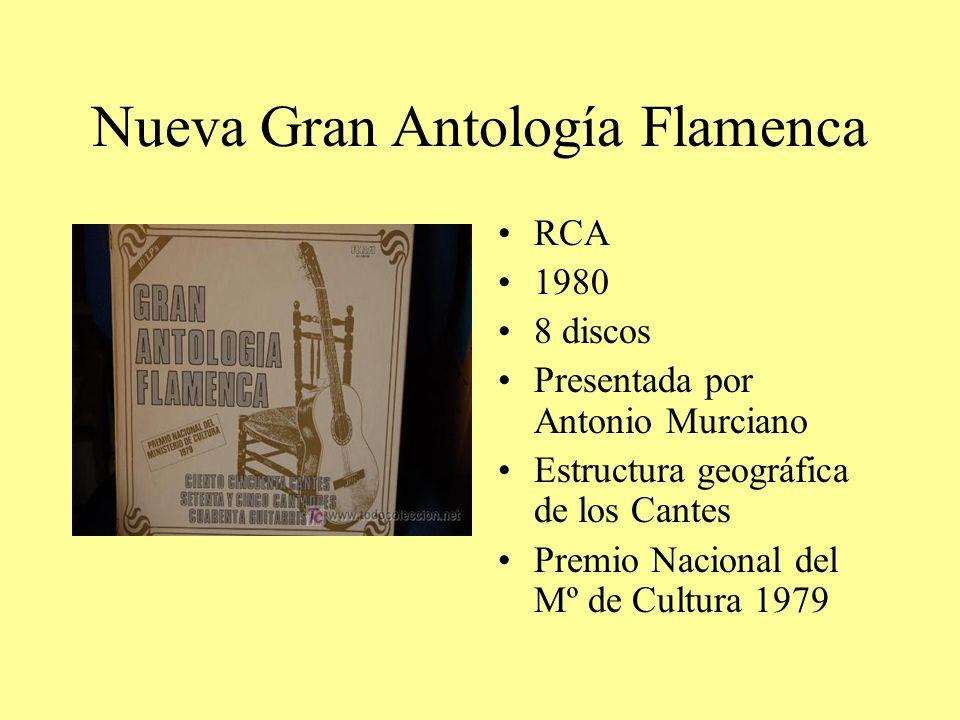 Nueva Gran Antología Flamenca RCA 1980 8 discos Presentada por Antonio Murciano Estructura geográfica de los Cantes Premio Nacional del Mº de Cultura