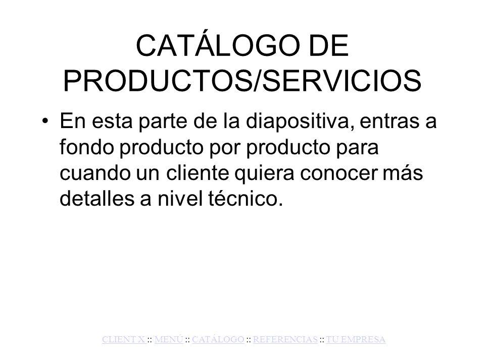 REFERENCIAS Algunas empresas ofrecen referencias de clientes suyos.