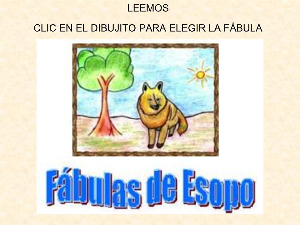 LEEMOS CLIC EN EL DIBUJITO PARA ELEGIR LA FÁBULA