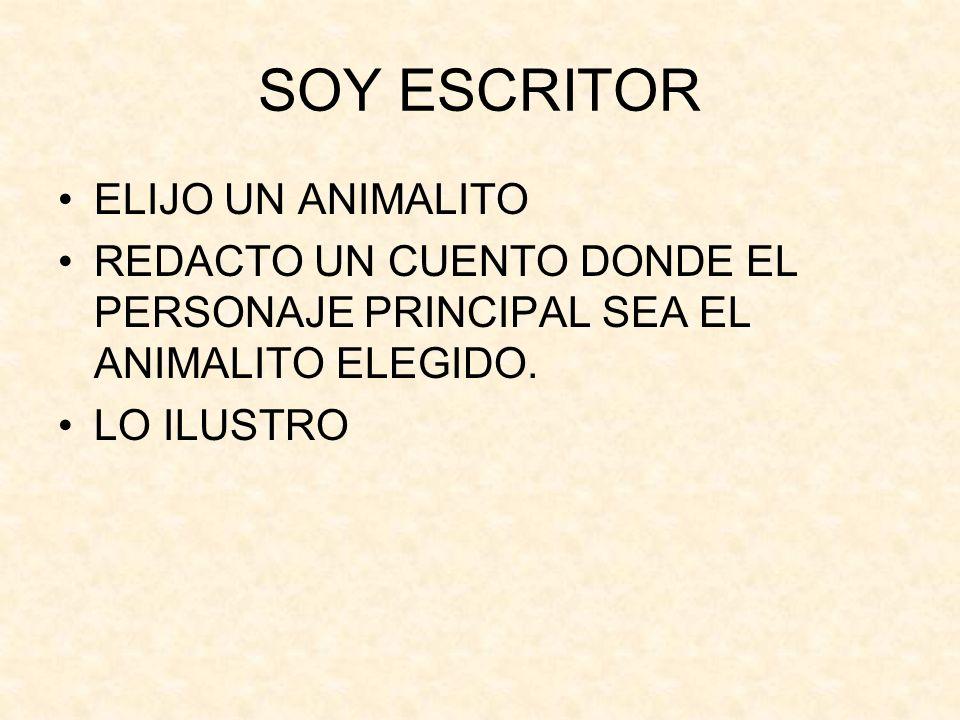 SOY ESCRITOR ELIJO UN ANIMALITO REDACTO UN CUENTO DONDE EL PERSONAJE PRINCIPAL SEA EL ANIMALITO ELEGIDO. LO ILUSTRO