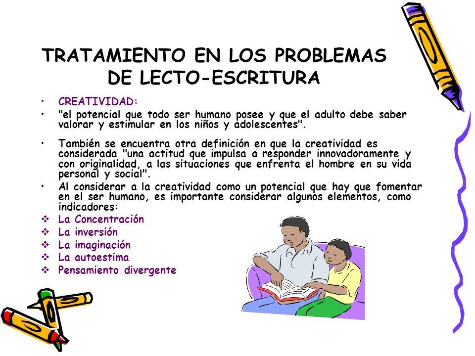 TRATAMIENTO EN LOS PROBLEMAS DE LECTO-ESCRITURA CREATIVIDAD: