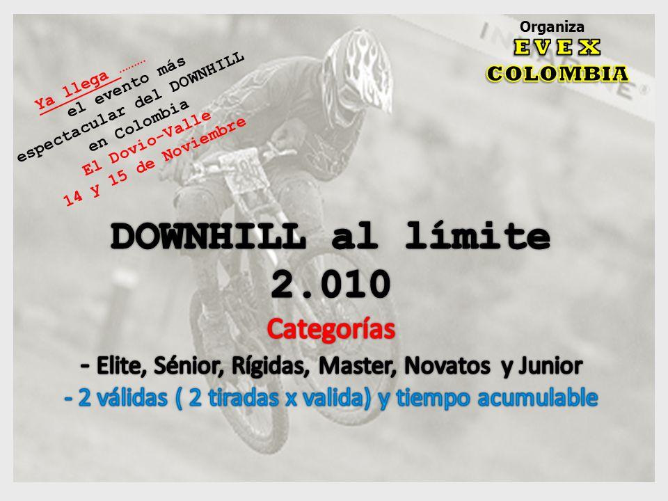 Organiza Ya llega ……… el evento más espectacular del DOWNHILL en Colombia El Dovio-Valle 14 y 15 de Noviembre