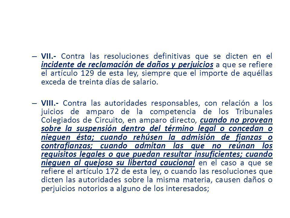 – VII.- Contra las resoluciones definitivas que se dicten en el incidente de reclamación de daños y perjuicios a que se refiere el artículo 129 de est