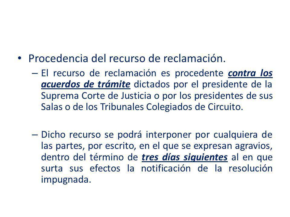 Procedencia del recurso de reclamación. – El recurso de reclamación es procedente contra los acuerdos de trámite dictados por el presidente de la Supr