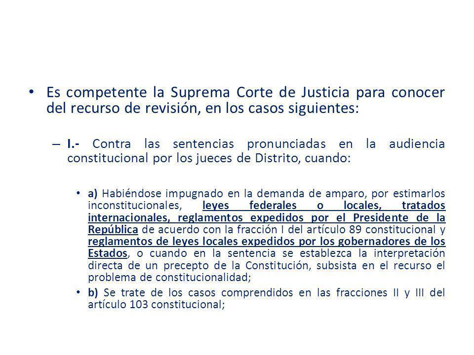 Es competente la Suprema Corte de Justicia para conocer del recurso de revisión, en los casos siguientes: – I.- Contra las sentencias pronunciadas en