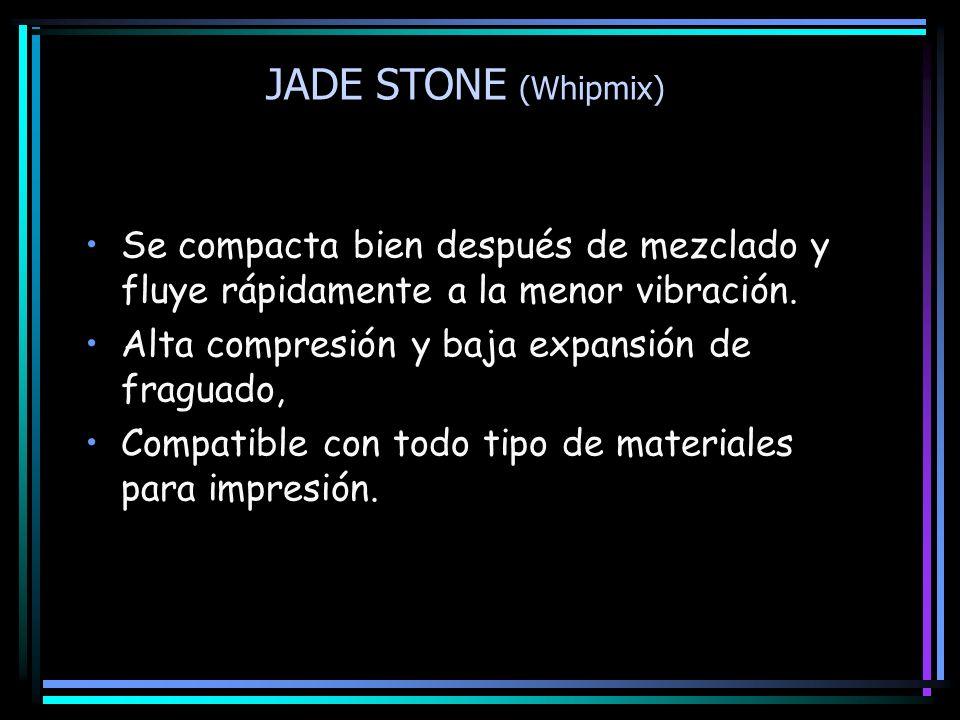 JADE STONE (Whipmix) Se compacta bien después de mezclado y fluye rápidamente a la menor vibración. Alta compresión y baja expansión de fraguado, Comp