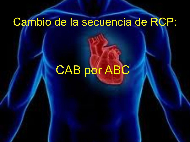 Cambio de la secuencia de RCP: CAB por ABC