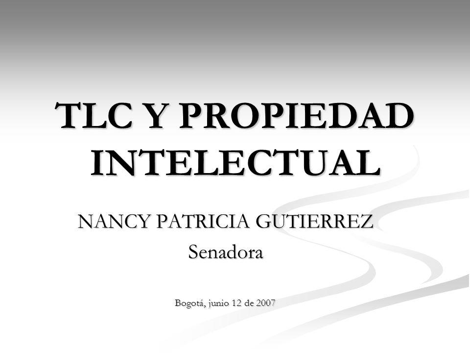 TLC Y PROPIEDAD INTELECTUAL NANCY PATRICIA GUTIERREZ Senadora Bogotá, junio 12 de 2007