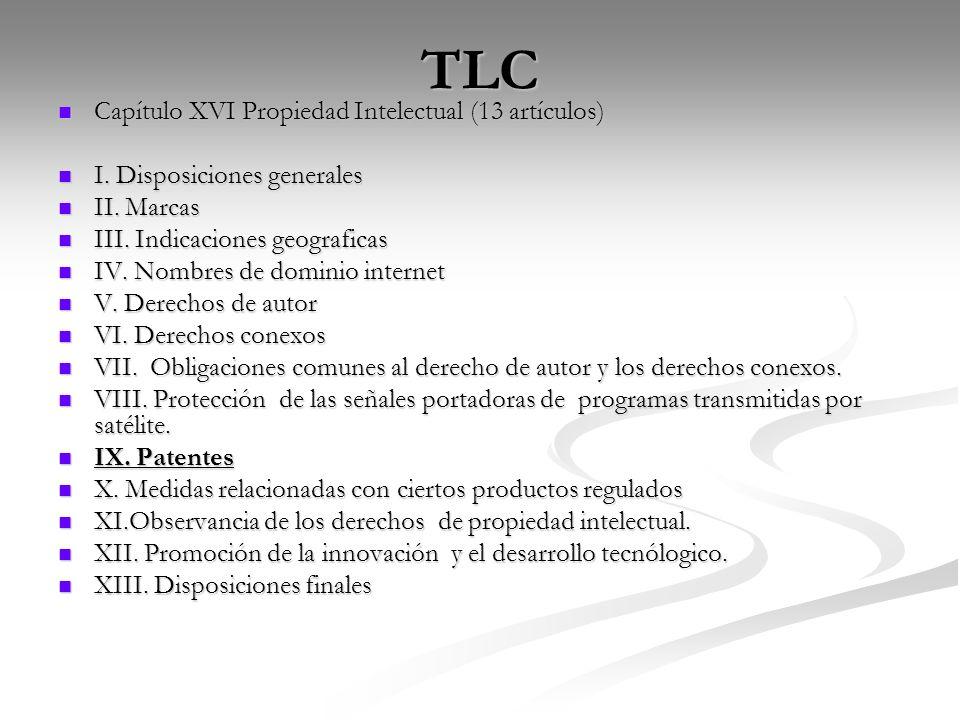 TLC Capítulo XVI Propiedad Intelectual (13 artículos) Capítulo XVI Propiedad Intelectual (13 artículos) I. Disposiciones generales I. Disposiciones ge