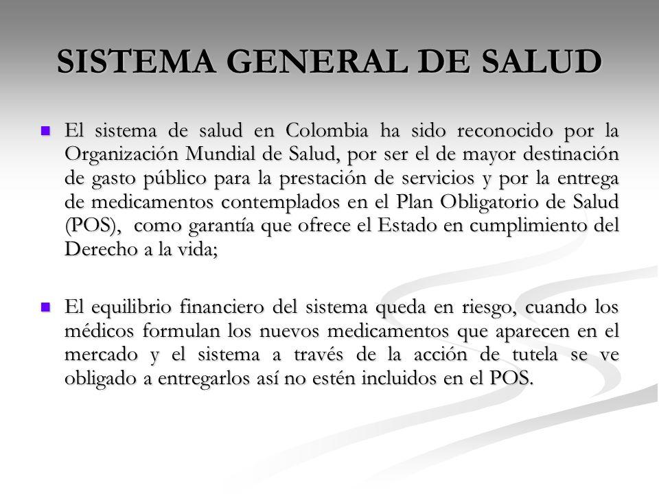 SISTEMA GENERAL DE SALUD El sistema de salud en Colombia ha sido reconocido por la Organización Mundial de Salud, por ser el de mayor destinación de g