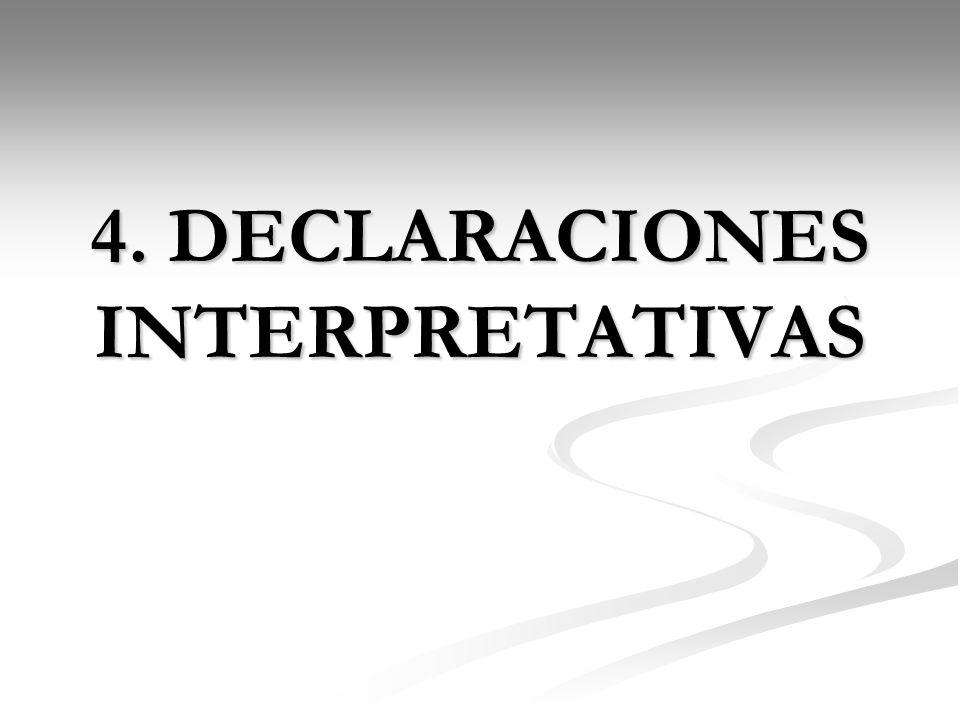 4. DECLARACIONES INTERPRETATIVAS