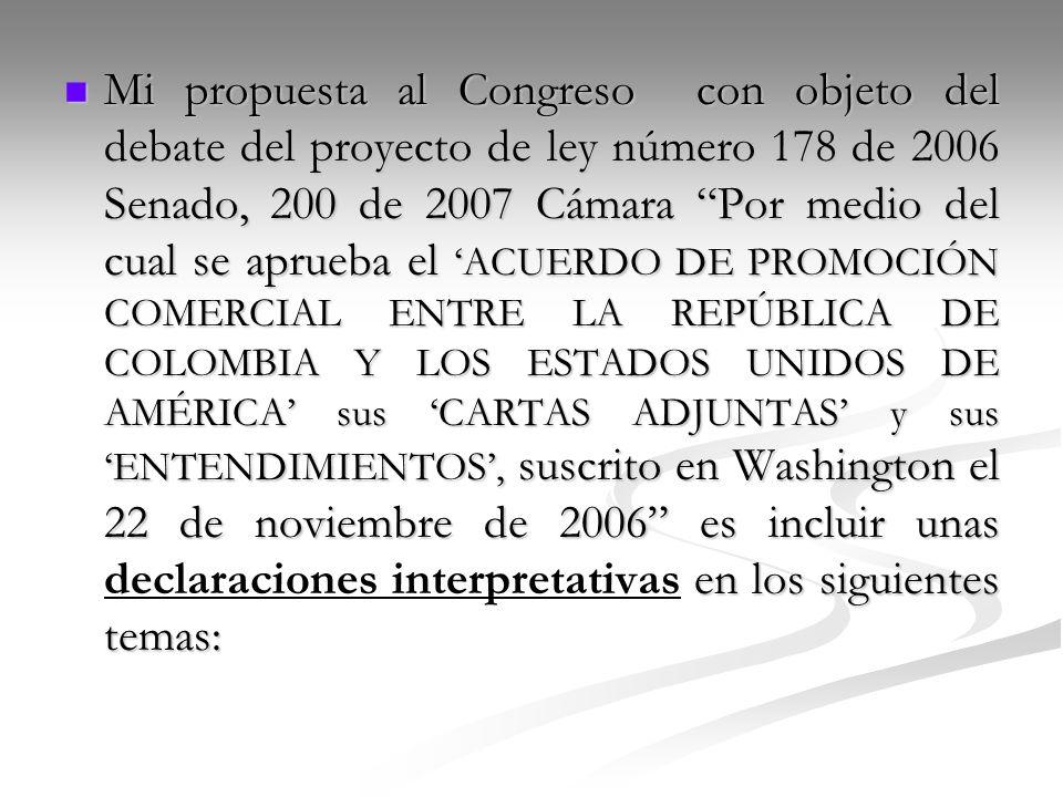 Mi propuesta al Congreso con objeto del debate del proyecto de ley número 178 de 2006 Senado, 200 de 2007 Cámara Por medio del cual se aprueba el ACUE