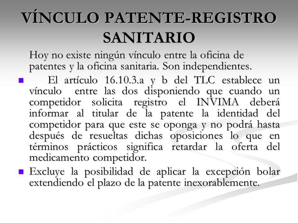 VÍNCULO PATENTE-REGISTRO SANITARIO Hoy no existe ningún vínculo entre la oficina de patentes y la oficina sanitaria. Son independientes. El artículo 1