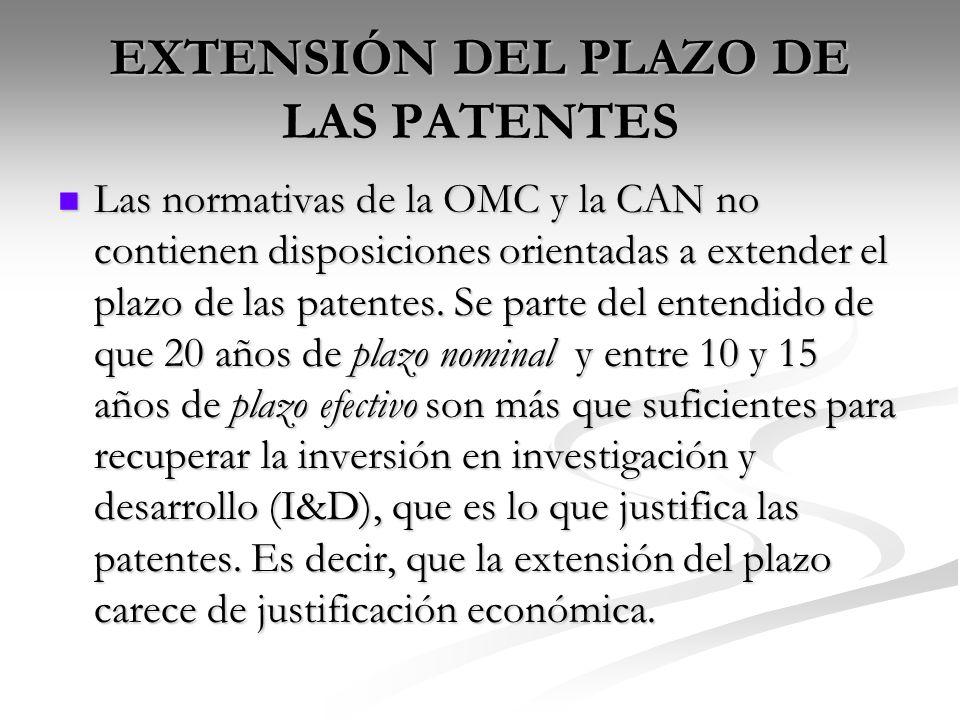 EXTENSIÓN DEL PLAZO DE LAS PATENTES Las normativas de la OMC y la CAN no contienen disposiciones orientadas a extender el plazo de las patentes. Se pa