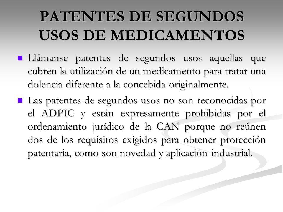 PATENTES DE SEGUNDOS USOS DE MEDICAMENTOS Llámanse patentes de segundos usos aquellas que cubren la utilización de un medicamento para tratar una dole