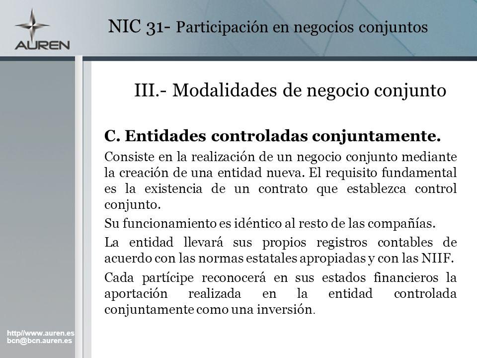 http//www.auren.es bcn@bcn.auren.es NIC 31- Participación en negocios conjuntos III.- Modalidades de negocio conjunto C. Entidades controladas conjunt