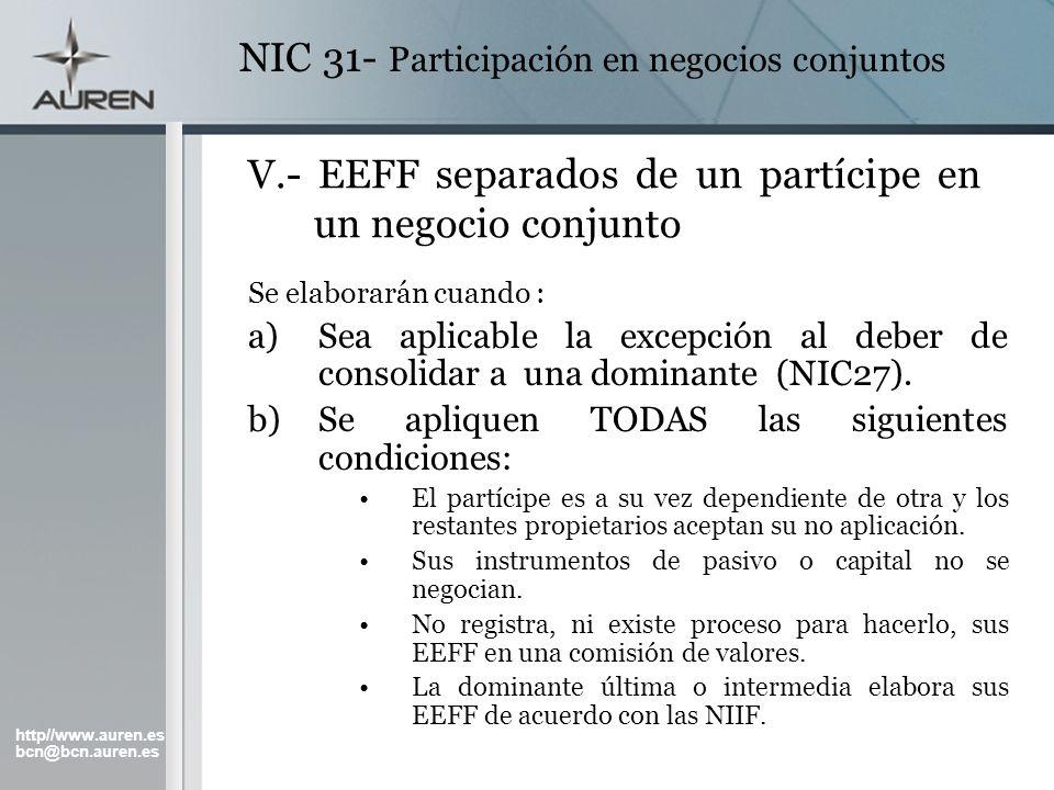 http//www.auren.es bcn@bcn.auren.es NIC 31- Participación en negocios conjuntos V.- EEFF separados de un partícipe en un negocio conjunto Se elaborará
