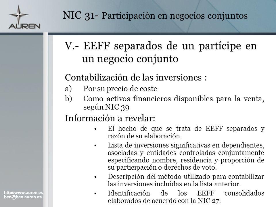 http//www.auren.es bcn@bcn.auren.es NIC 31- Participación en negocios conjuntos V.- EEFF separados de un partícipe en un negocio conjunto Contabilizac