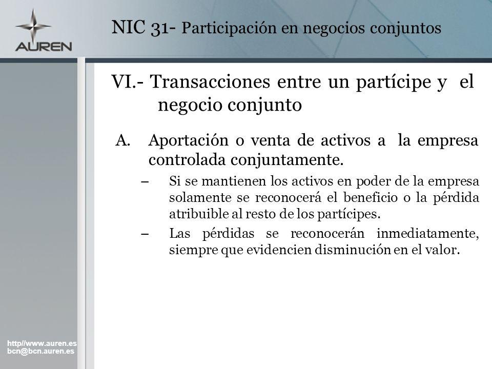 http//www.auren.es bcn@bcn.auren.es NIC 31- Participación en negocios conjuntos VI.- Transacciones entre un partícipe y el negocio conjunto A.Aportaci