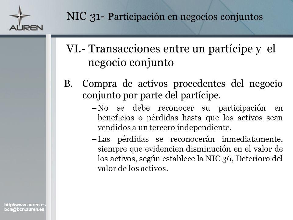 http//www.auren.es bcn@bcn.auren.es NIC 31- Participación en negocios conjuntos VI.- Transacciones entre un partícipe y el negocio conjunto B.Compra d