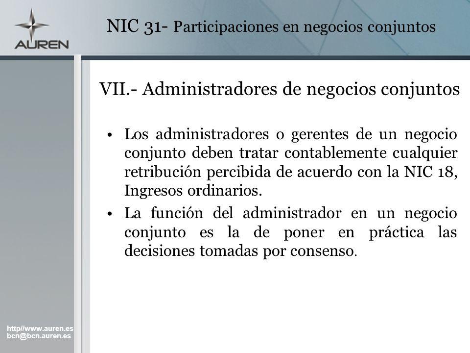http//www.auren.es bcn@bcn.auren.es NIC 31- Participaciones en negocios conjuntos VII.- Administradores de negocios conjuntos Los administradores o ge