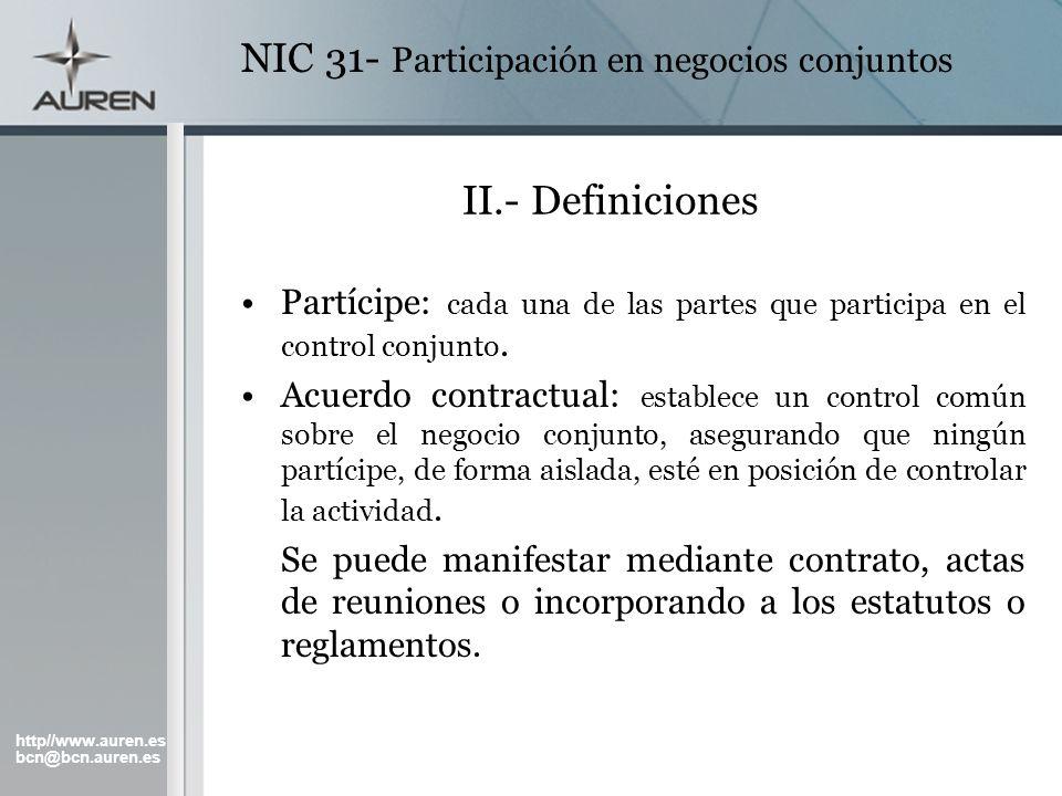 http//www.auren.es bcn@bcn.auren.es NIC 31- Participación en negocios conjuntos II.- Definiciones Partícipe: cada una de las partes que participa en e
