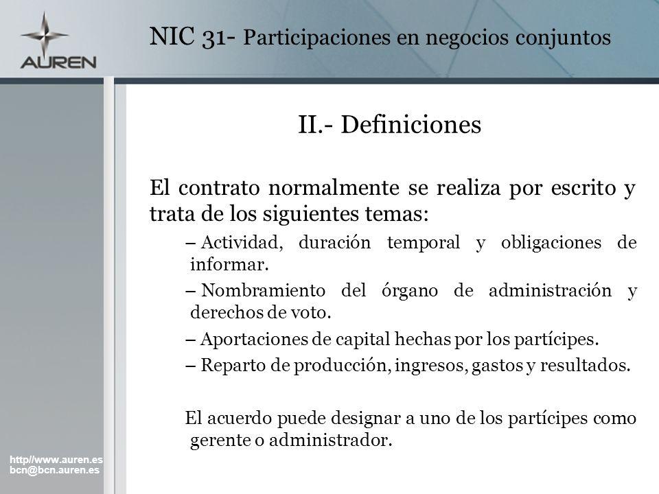 http//www.auren.es bcn@bcn.auren.es NIC 31- Participaciones en negocios conjuntos II.- Definiciones El contrato normalmente se realiza por escrito y t