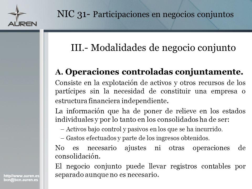 http//www.auren.es bcn@bcn.auren.es NIC 31- Participaciones en negocios conjuntos III.- Modalidades de negocio conjunto A. Operaciones controladas con