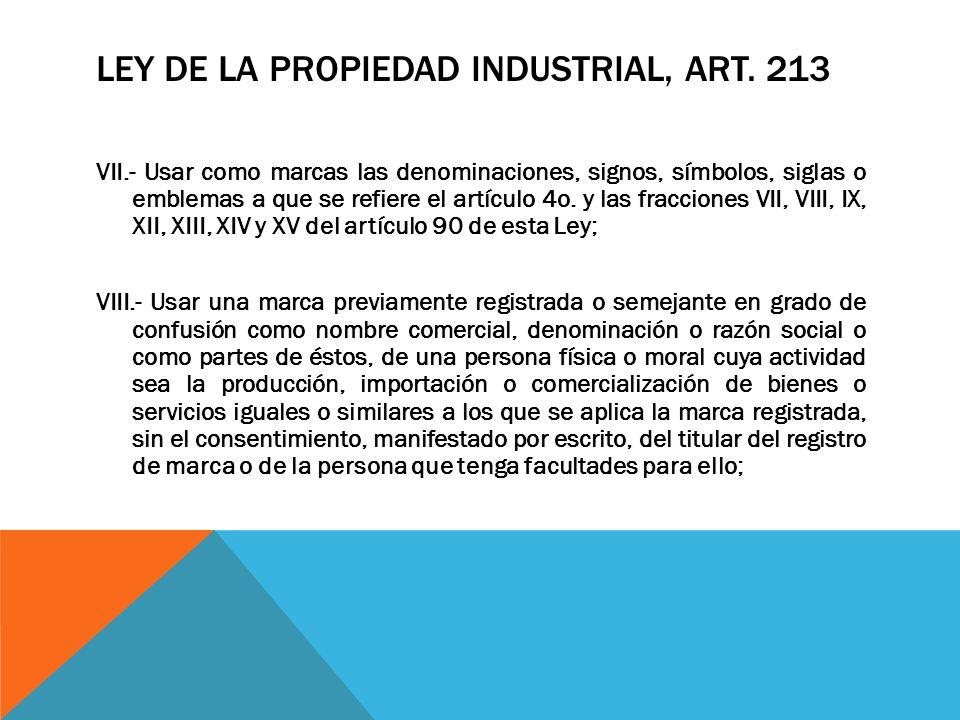 LEY DE LA PROPIEDAD INDUSTRIAL, ART. 213 VII.- Usar como marcas las denominaciones, signos, símbolos, siglas o emblemas a que se refiere el artículo 4